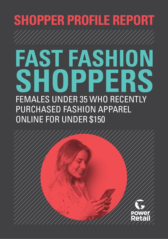 Shopper Profile Report: Fast Fashion