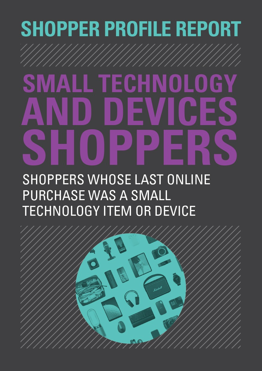 Shopper Profile Report: Small Technology and Devices
