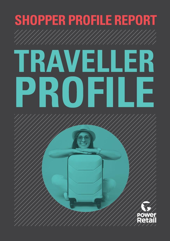 Shopper Profile Report: Travellers