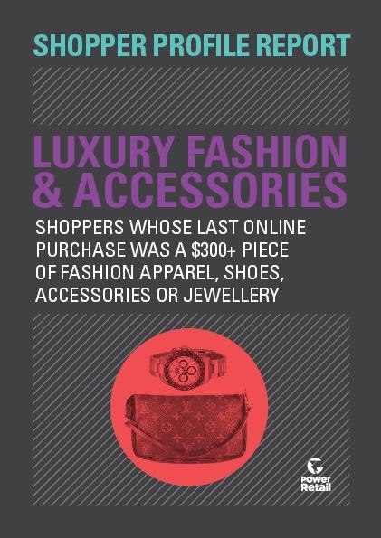 Shopper Profile Report: Luxury Fashion & Accessories
