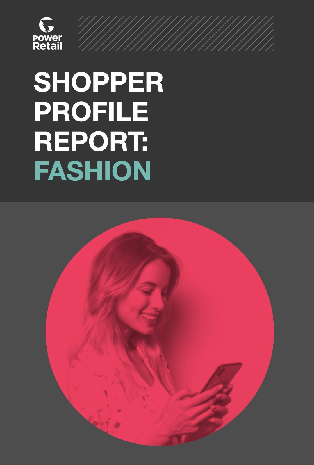 Shopper Profile Report: Fashion