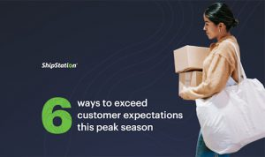 Six Ways to Exceed Customer Expectations this Peak Season
